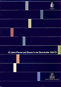 25 Jahre Planen und Bauen in der Demokratie 1950-1975