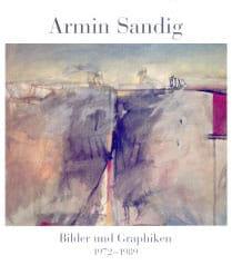 Armin Sandig – Bilder und Graphiken 1972-1989