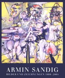 Armin Sandig – Bilder und Zeichnungen 1999-2004