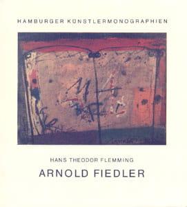 Hans Theodor Flemming – Arnold Fiedler – Hamburger Künstlermonographien