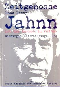 Hans Henny Jahnn – Ist der Mensch zu retten?