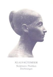 Klaus Kütemeier – Skulpturen, Plastiken, Zeichnungen