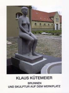 Klaus Kütemeier. Brunnen und Skulptur auf dem Werkplatz