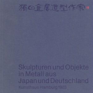 Skulpturen und Objekte in Metall aus Japan und Deutschland